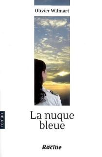La nuque bleue - OlivierWilmart