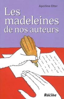 Les madeleines de nos auteurs - ApollineElter