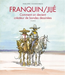 Franquin, Jijé : comment on devient créateur de bandes dessinées : entretiens - AndréFranquin