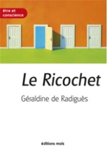 Le ricochet - Géraldine deRadiguès