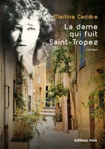 La dame qui fuit Saint-Tropez - MartineCadière