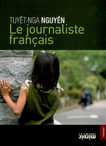 Le journaliste français - Tuyêt-NgaNguyên
