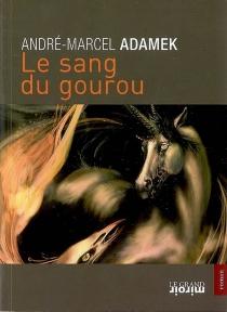 Le sang du gourou - André-MarcelAdamek