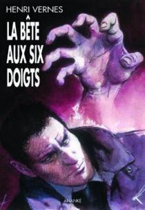 La Bête aux six doigts - HenriVernes