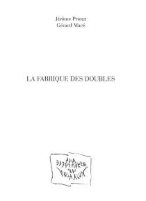 La fabrique des doubles - GérardMacé