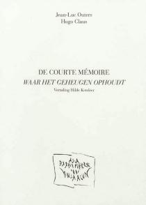 De courte mémoire| Waar het geheugen ophoudt - Jean-LucOuters