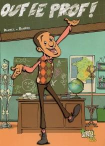 Ouf le prof ! - Dantec