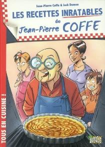 Les recettes inratables de Jean-Pierre Coffe - Jean-PierreCoffe