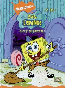 Bob l'éponge : la BD ! - Nickelodeon productions