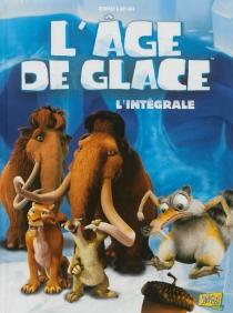 L'âge de glace : l'intégrale - GregNewman
