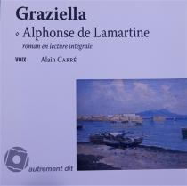 Graziella : roman en lecture intégrale - Alphonse deLamartine
