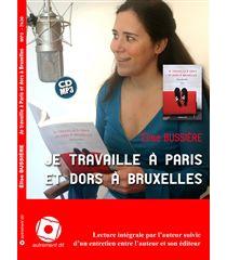 Je travaille à Paris et dors à Bruxelles : lecture intégrale par l'auteur - EliseBussière