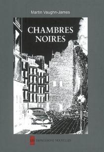 Chambres noires : roman graphique - MartinVaughn-James