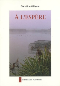 A l'Espère - Sandrine Willems