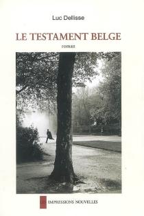 Le testament belge - LucDellisse