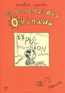 Je ne verrai pas Okinawa - AuréliaAurita
