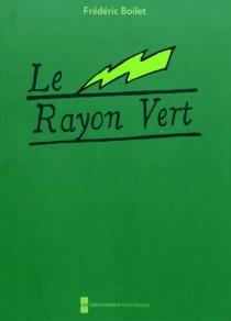 Le rayon vert - FrédéricBoilet