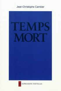 Temps mort - Jean-Christophe Cambier