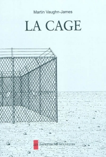 La cage| Suivi de La construction de La cage - ThierryGroensteen