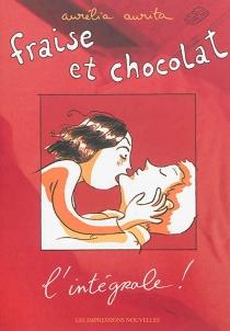 Fraise et chocolat : l'intégrale ! - AuréliaAurita