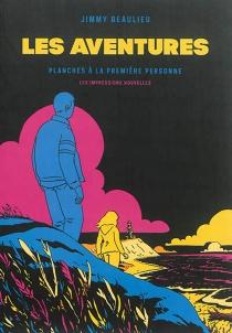 Les aventures : planches à la première personne - JimmyBeaulieu