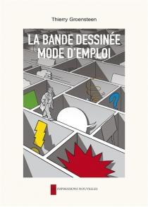 La bande dessinée : mode d'emploi - ThierryGroensteen