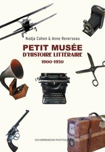 Petit musée d'histoire littéraire : 1900-1950 - NadjaCohen