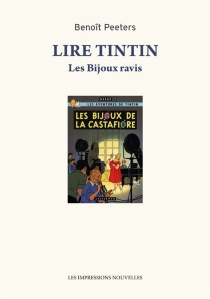 Lire Tintin : les bijoux ravis - BenoîtPeeters