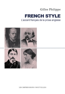 French style : l'accent français de la prose anglaise - GillesPhilippe