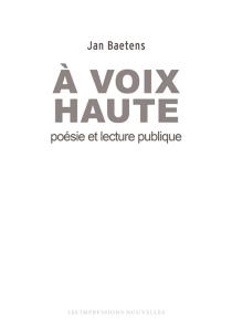 A voix haute : poésie et lecture publique - JanBaetens
