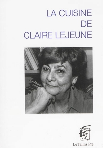 La cuisine de Claire Lejeune - ClaireLejeune