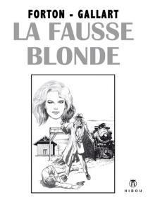 La fausse blonde - GéraldForton
