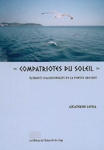 Compatriotes du soleil : éléments diachroniques de la pensée grecque - AikateriniLefka