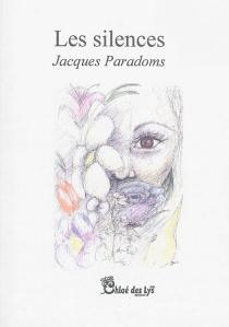 Les silences : nouvelles fantastiques - JacquesParadoms