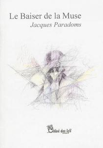 Le baiser de la muse : nanoroman - JacquesParadoms
