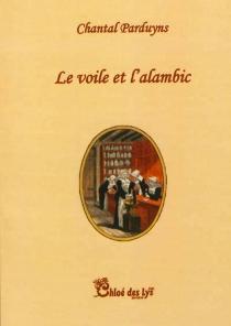Le voile et l'alambic - ChantalParduyns