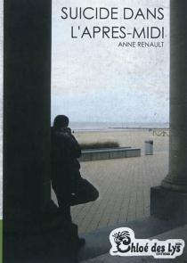 Suicide dans l'après-midi - AnneRenault
