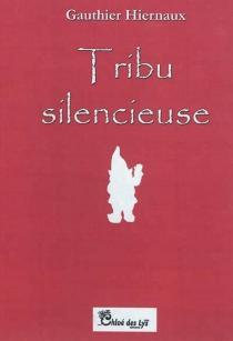 Tribu silencieuse - GauthierHiernaux