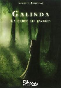 Galinda : la forêt des ombres - LaurentFemenias