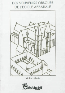 Des souvenirs obscurs de l'école abbatiale - VictorLebuis