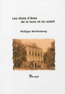 Les états d'âme de la lune et du soleil - PhilippeWolfenberg