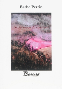Le ciel rouge du couchant - Barbe Perrin