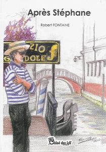 Après Stéphane - RobertFontaine