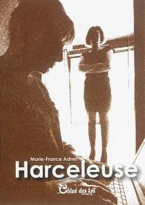 Harceleuse - Marie-FranceAdnet