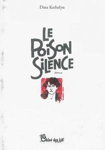 Le poison silence - DinaKathelyn