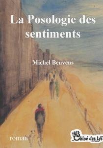 La posologie des sentiments - MichelBeuvens