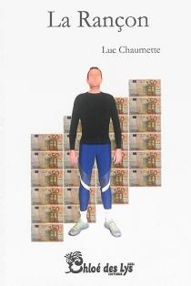 La rançon - LucChaumette