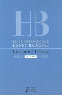Revue internationale Henry Bauchau, l'écriture à l'écoute, n° 1 -
