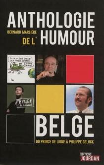 Anthologie de l'humour belge : du prince de Ligne à Philippe Geluck -