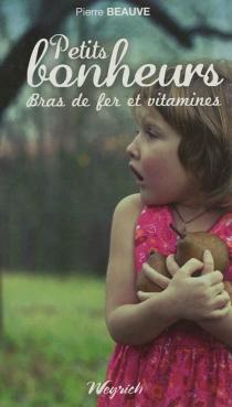 Petits bonheurs : bras de fer et vitamines - PierreBeauve